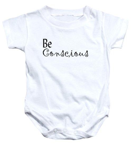 Be Conscious Baby Onesie