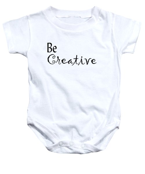 Be Creative Baby Onesie