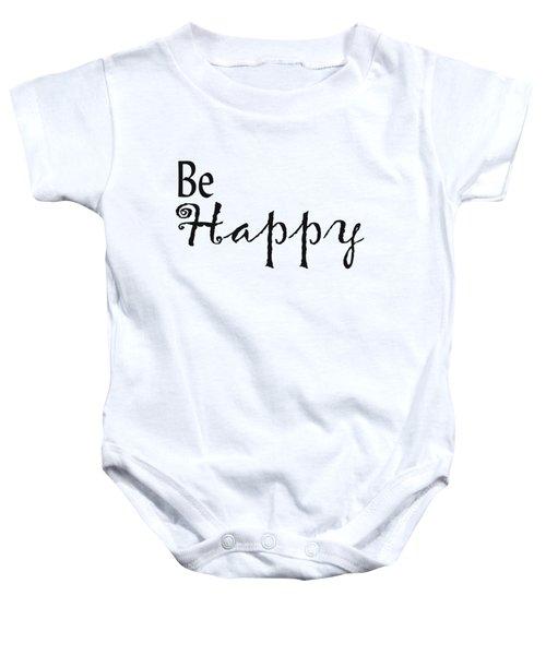 Be Happy Baby Onesie