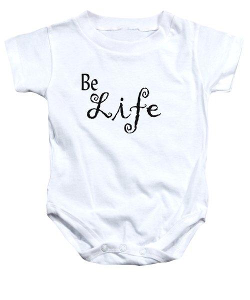 Be Life Baby Onesie