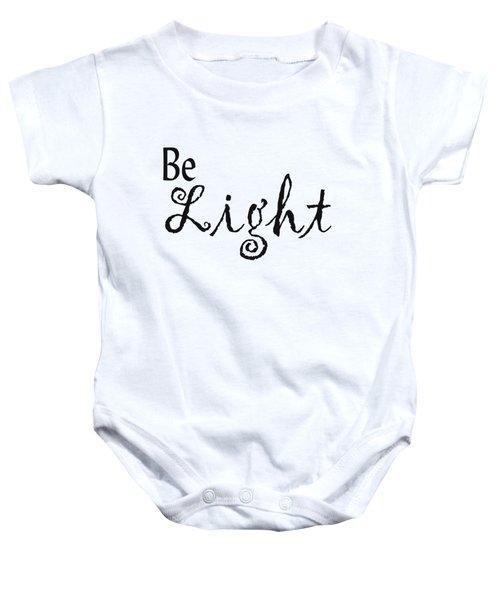 Be Light Baby Onesie