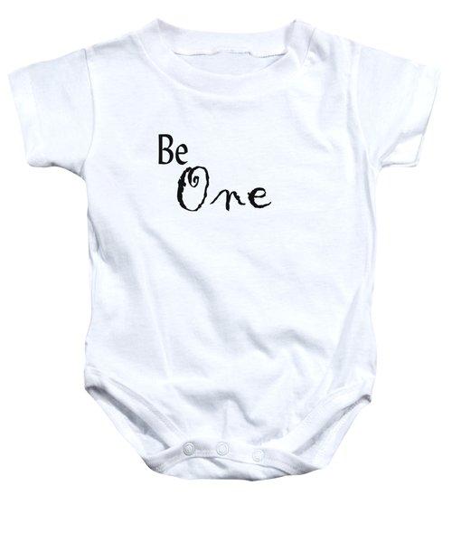 Be One Baby Onesie
