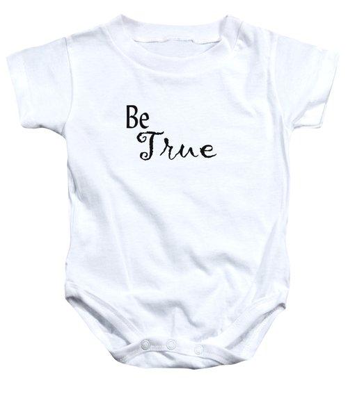 Be True Baby Onesie