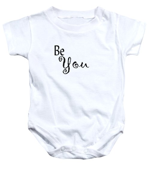 Be You Baby Onesie