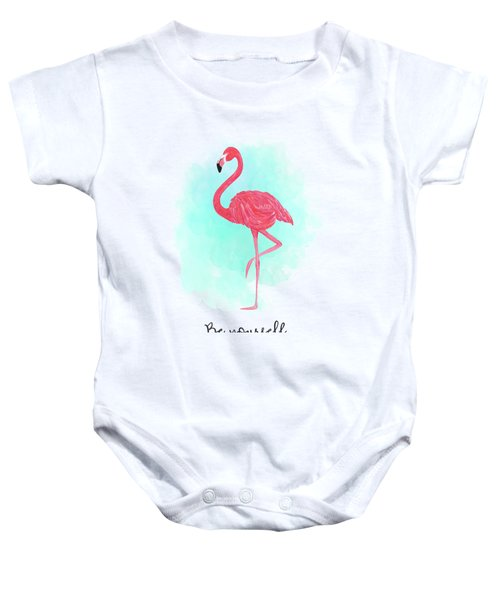 Be Yourself Flamingo Print Baby Onesie by Donna Gilbert