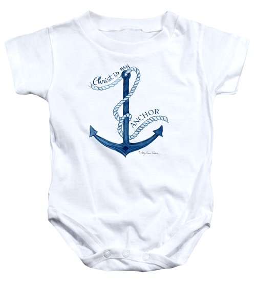 Beach House Nautical Ship Christ Is My Anchor Baby Onesie by Audrey Jeanne Roberts