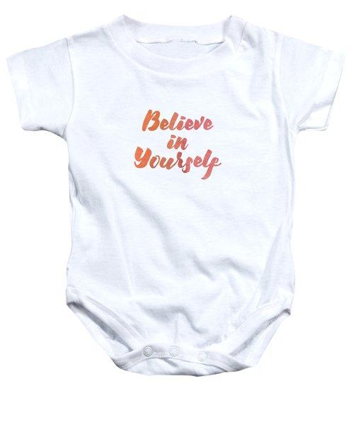 Believe In Yourself Baby Onesie