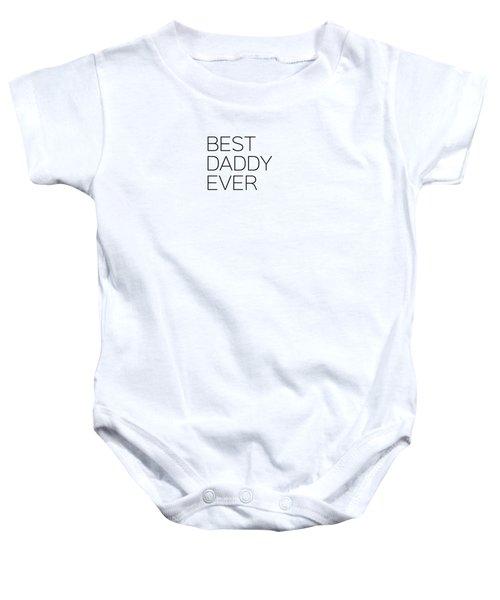Best Daddy Ever Baby Onesie