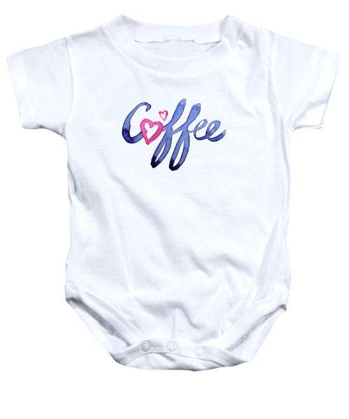 Coffee Lover Typography Baby Onesie by Olga Shvartsur