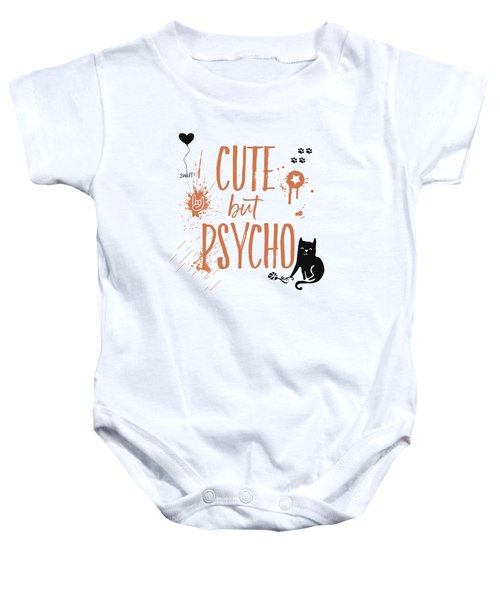 Cute But Psycho Cat Baby Onesie