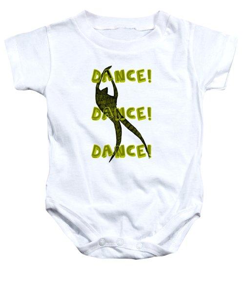 Dance Dance Dance Baby Onesie by Michelle Calkins