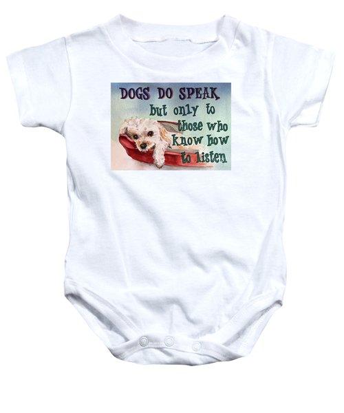 Dogs Do Speak Baby Onesie