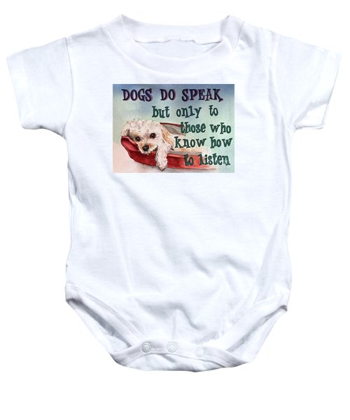 Dogs Do Speak Baby Onesie