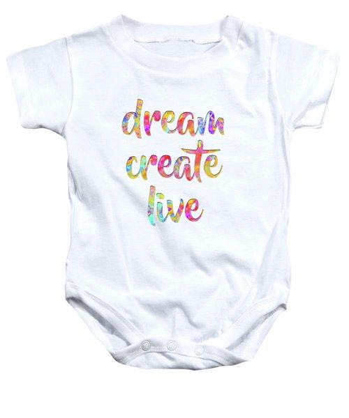 Dream Create Live #motivational #typography #shoppixels Baby Onesie