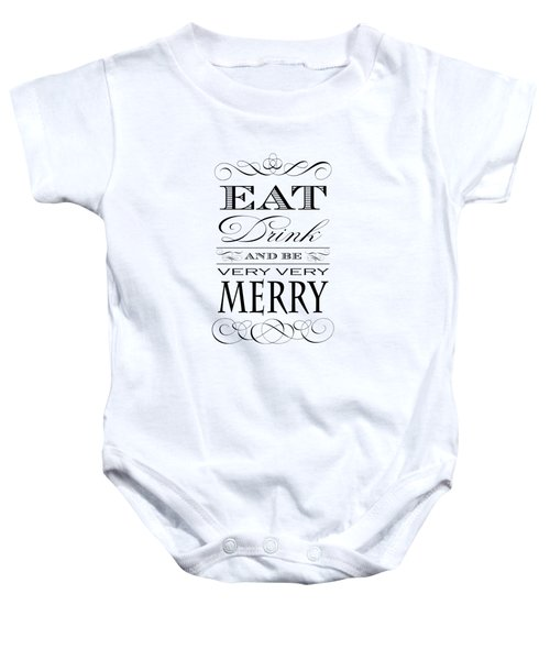 Eat Drink And Be Merry Baby Onesie