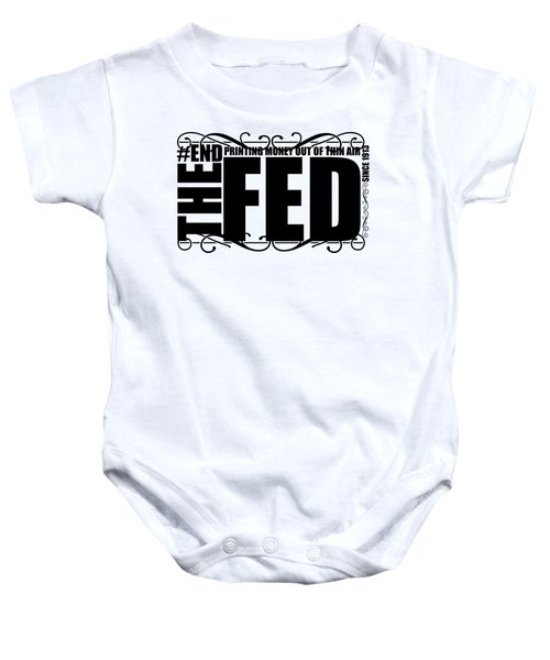 Baby Onesie featuring the digital art #endthefed by Jorgo Photography - Wall Art Gallery