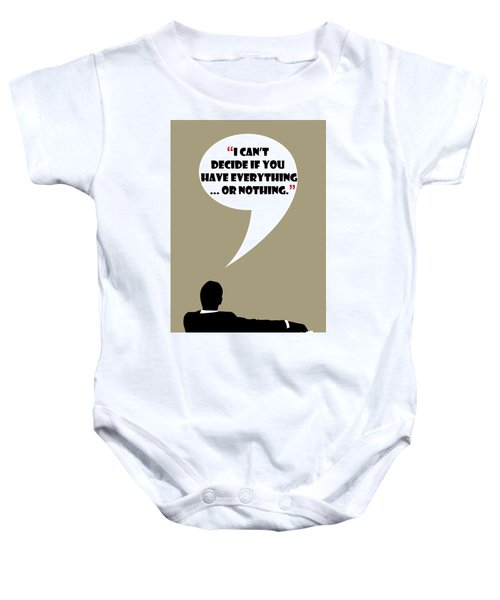Everything Or Nothing - Mad Men Poster Don Draper Quote Baby Onesie
