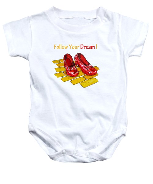Follow Your Dream Ruby Slippers Wizard Of Oz Baby Onesie
