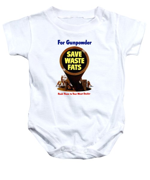 For Gunpowder Save Waste Fats Baby Onesie