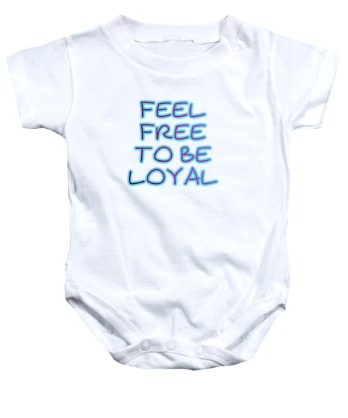 Free To Be Loyal Baby Onesie