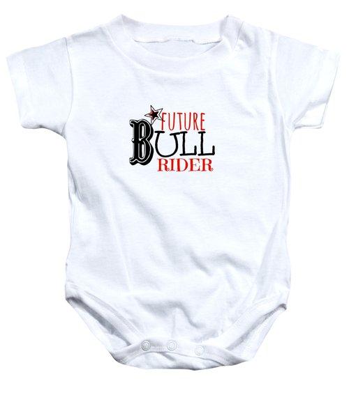 Future Bull Rider Baby Onesie by Chastity Hoff