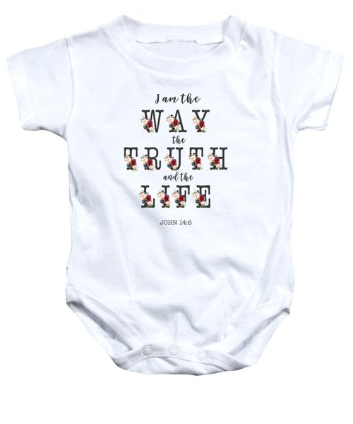 Baby Onesie featuring the painting I Am The Way The Truth And The Life Typography by Georgeta Blanaru