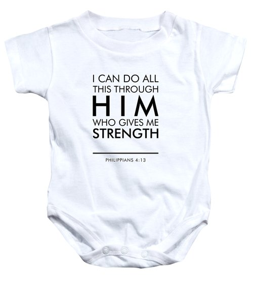 I Can Do All This Through Him Who Gives Me Strength - Philippians 4 13 Baby Onesie