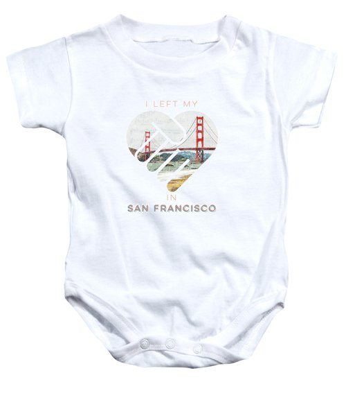 I Left My Heart In San Fransisco Baby Onesie