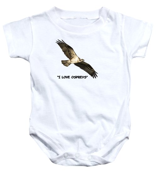 I Love Ospreys 2016-1 Baby Onesie by Thomas Young