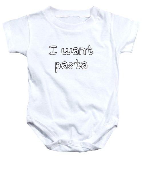I Want Pasta Baby Onesie