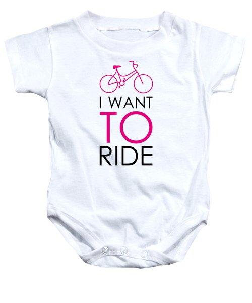 I Want To Ride My Bike Baby Onesie