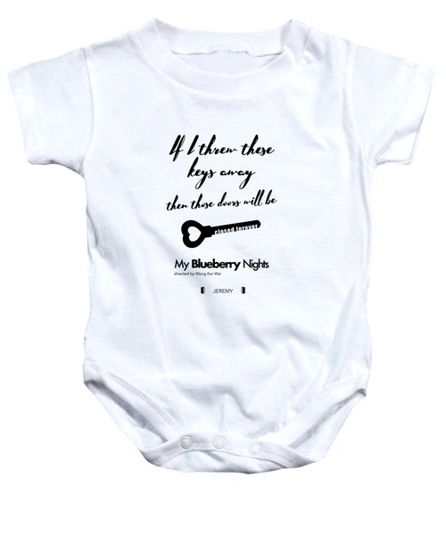 If I Threw These Keys Away Then Those Doors Will Be Closed Forever. - Jeremy Baby Onesie by Dear Dear