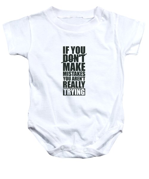 If You Donot Make Mistakes You Arenot Really Trying Gym Motivational Quotes Poster Baby Onesie