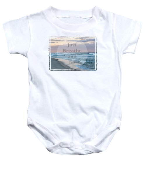 Just Breathe And Be Beach  Baby Onesie