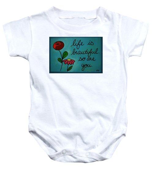 Life Is Beautiful Baby Onesie