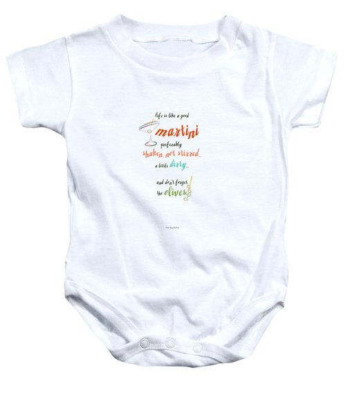 Life Is Like A Good Martini Baby Onesie by Mary Machare