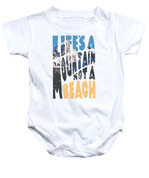 Life's A Mountain Not A Beach Baby Onesie