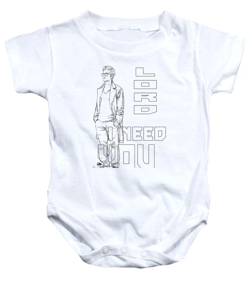Lord I Need You White Baby Onesie