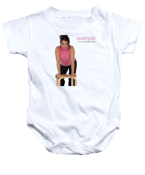 Marquis - I'm In Trouble Now Baby Onesie