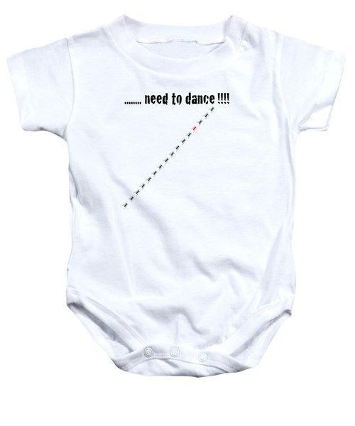 Need To Dance Baby Onesie by Carmen Fanali