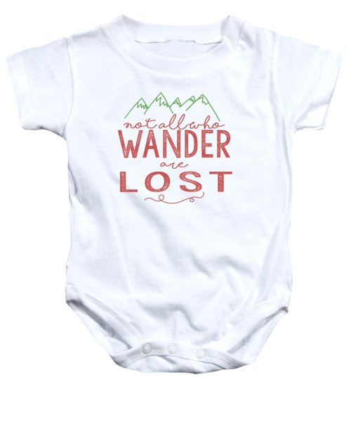 Not All Who Wander Are Lost In Pink Baby Onesie