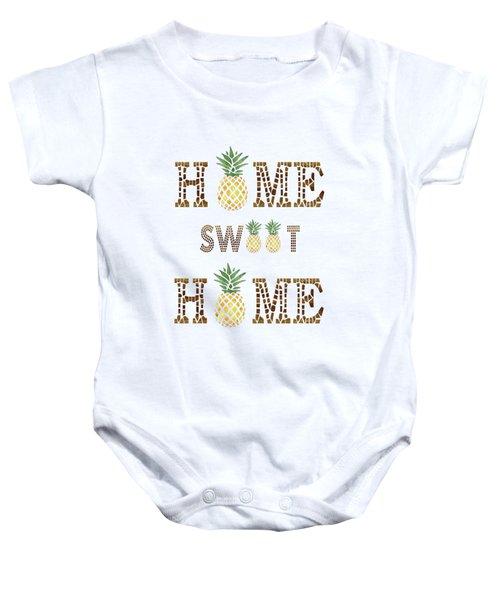 Pineapple Home Sweet Home Typography Baby Onesie by Georgeta Blanaru