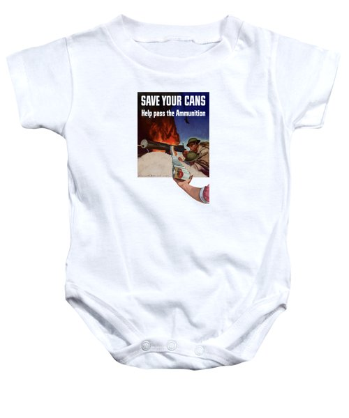Save Your Cans - Help Pass The Ammunition Baby Onesie