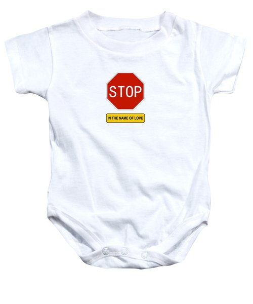 Stop In The Name Of Love Baby Onesie