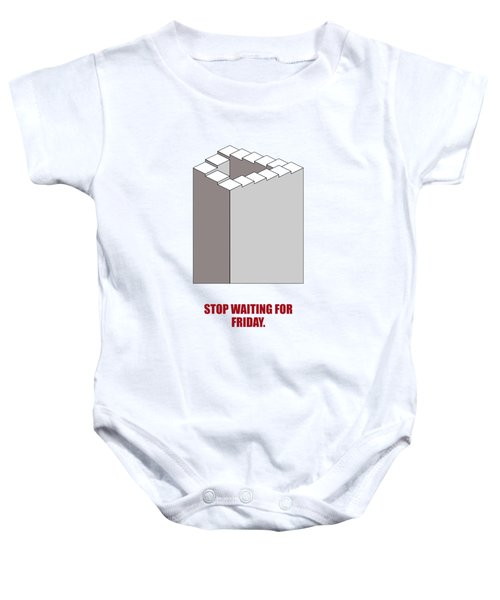 Stop Waiting For Friday Corporate Startup Quotes Poster Baby Onesie