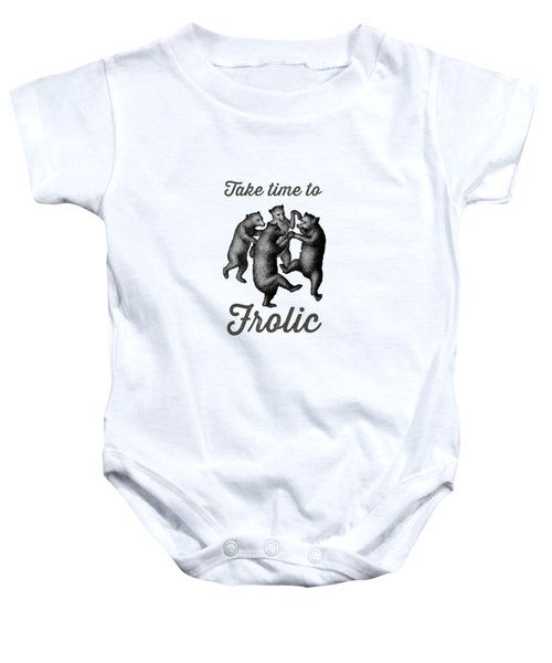 Take Time To Frolic Baby Onesie