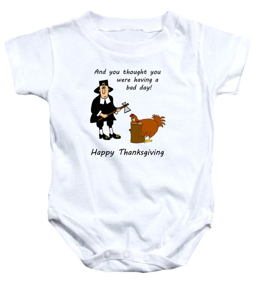 Thanksgiving Bad Day Baby Onesie by Methune Hively