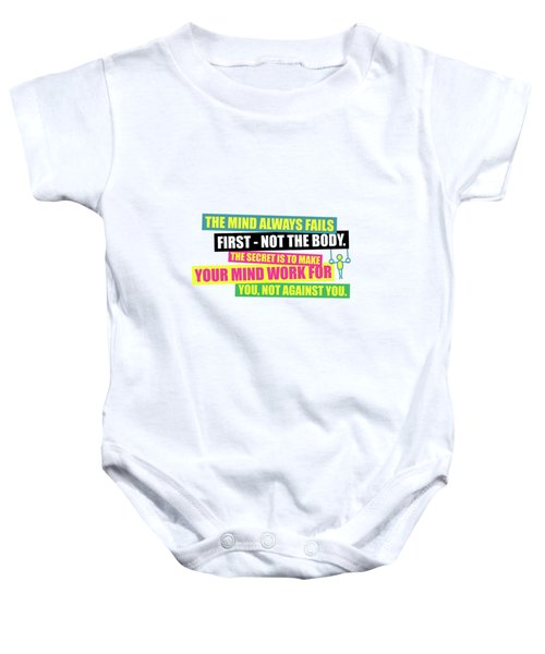 The Mind Always Fails First Gym Inspirational Quotes Poster Baby Onesie