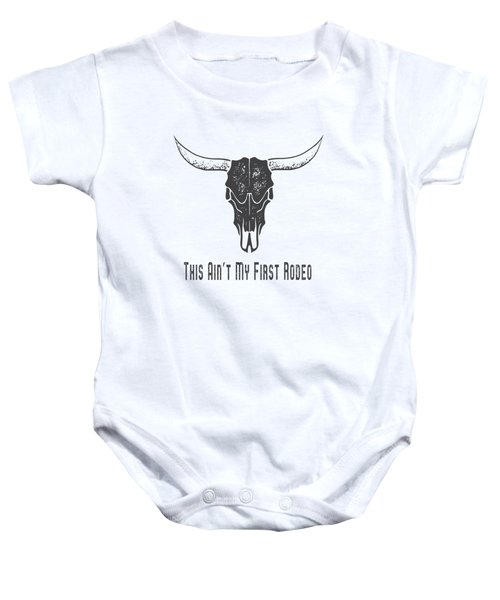 Baby Onesie featuring the digital art This Aint My First Rodeo Tee by Edward Fielding