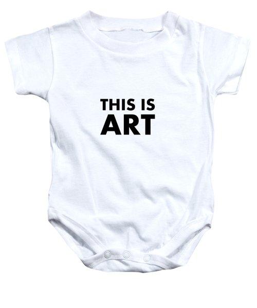 This Is Art Baby Onesie